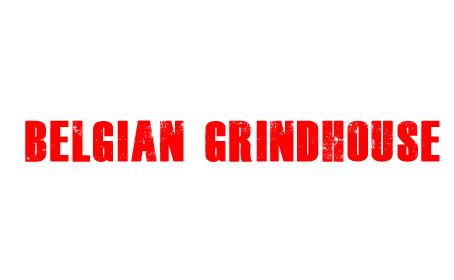 Belgian Grindhouse